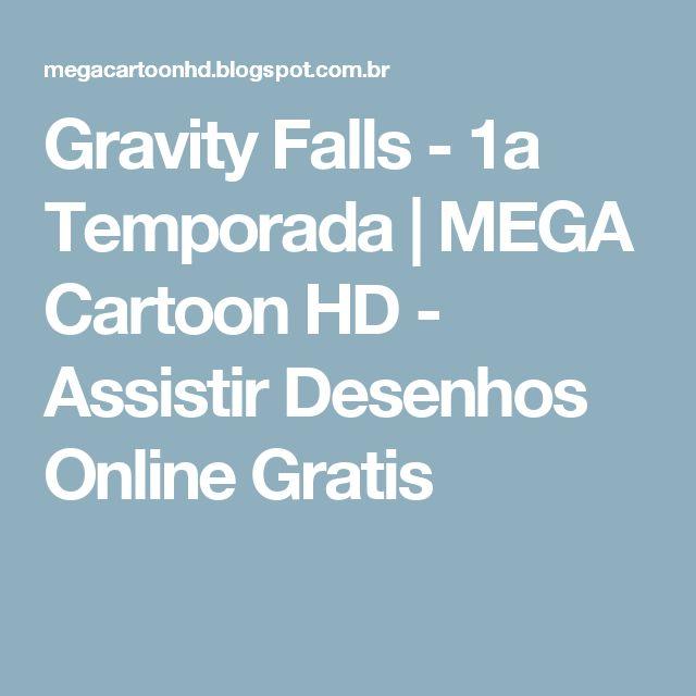 Gravity Falls - 1a Temporada | MEGA Cartoon HD - Assistir Desenhos Online Gratis