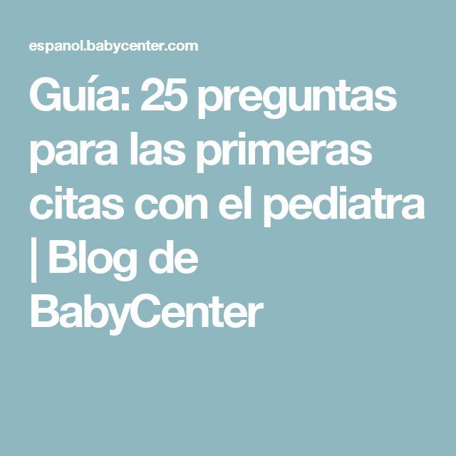 Guía: 25 preguntas para las primeras citas con el pediatra | Blog de BabyCenter