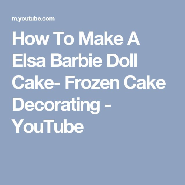 How To Make A Elsa Barbie Doll Cake- Frozen Cake Decorating - YouTube