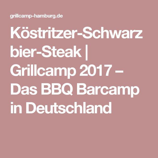 Köstritzer-Schwarzbier-Steak | Grillcamp 2017 – Das BBQ Barcamp in Deutschland