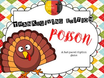 Thanksgiving edition of Poison - a rhythm revision game for class. NO PREP REQUIRED