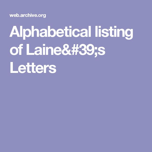 Alphabetical listing of Laine's Letters