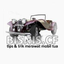 bisnis.cf - Direktori Bisnis & Portal Info Indonesia: Tips & Trik Merawat Mobil Tua