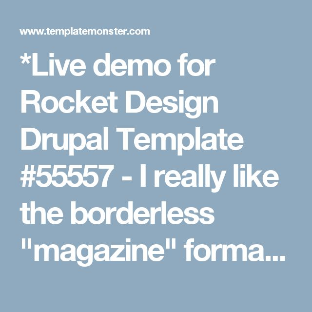 """*Live demo for Rocket Design Drupal Template #55557 - I really like the borderless """"magazine"""" formatting of portfoilio feed on this page"""