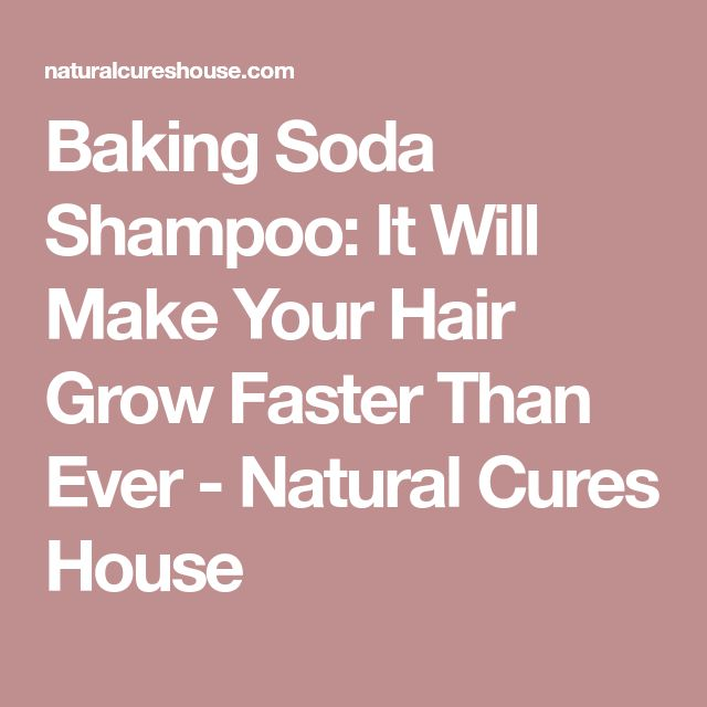 Baking Soda Shampoo: It Will Make Your Hair Grow Faster Than Ever - Natural Cures House