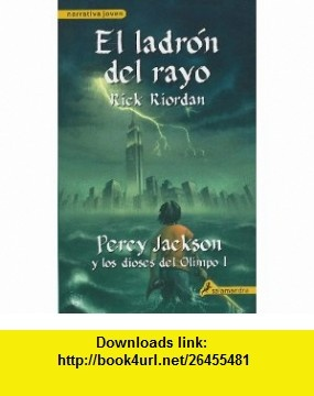 El ladron del rayo / The Lightning Thief (Percy Jackson Y Los Dioses Del Olimpo/ Percy Jackson and the Olympians) (Spanish Edition) (9788498382365) Rick Riordan , ISBN-10: 849838236X , ISBN-13: 978-8498382365 , , tutorials , pdf , ebook , torrent , downloads , rapidshare , filesonic , hotfile , megaupload , fileserve