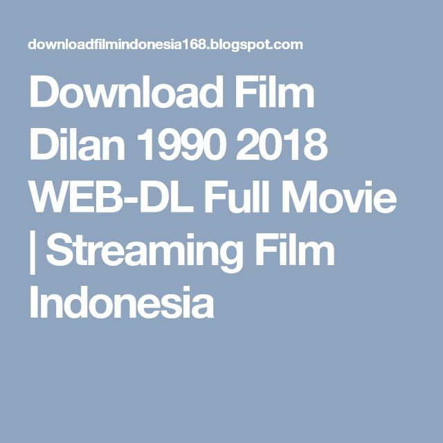 Download Film Dilan 1990 2018 WEB-DL Full Movie | Streaming Film Indonesia