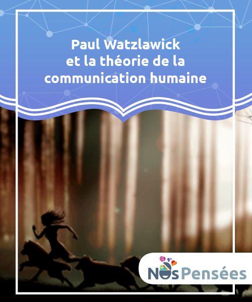 Paul Watzlawick et la théorie de la communication humaine   Selon le #psychologue #autrichien Paul Watzlawick, la #communication joue un rôle fondamental dans nos vies et dans l'ordre social.  #Psychologie