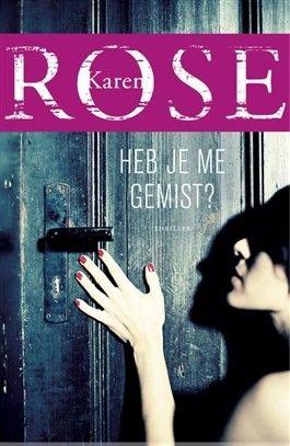 Lekker spannend met romantiek, de boeken van Karen Rose. Heb je me gemist? - Karen Rose