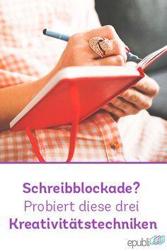 3 Kreativitätstechniken, die Euch beim Schreiben Eures Buches helfen http://www.epubli.de/blog/schreibblockade-probieren-sie-diese-3-kreativitaetstechniken