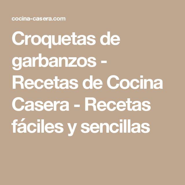 Croquetas de garbanzos - Recetas de Cocina Casera - Recetas fáciles y sencillas