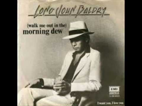 Walk Me Out In The Morning Dew ~ Cover version by Long John Baldry 1980.