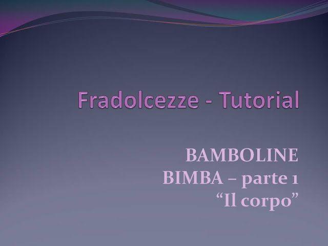 FraDolcezze: TUTORIAL - BAMBOLINE - Realizzazione di una BIMBA ...