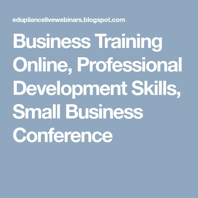Business Training Online, Professional Development Skills, Small Business Conference