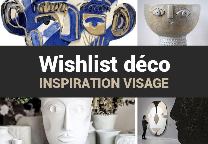 Ma wishlist déco : Le visage, source d'inspiration artistique !