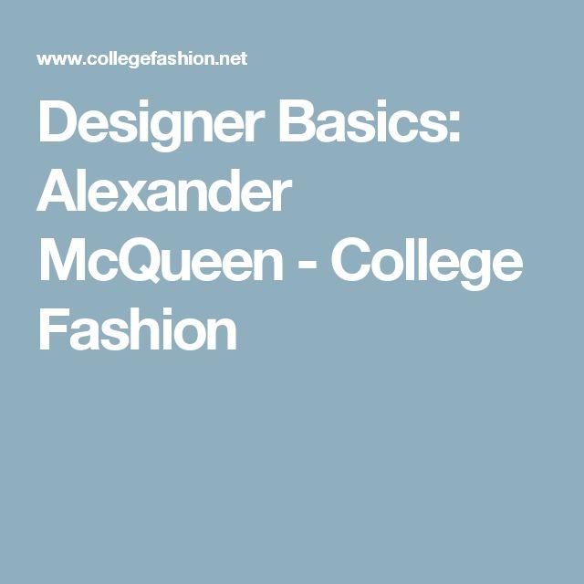 Designer Basics: Alexander McQueen - College Fashion