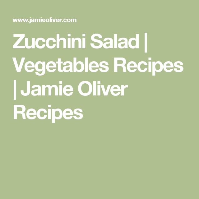 Zucchini Salad | Vegetables Recipes | Jamie Oliver Recipes
