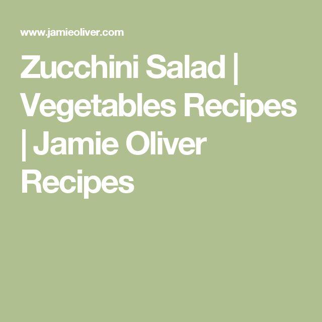 Zucchini Salad | Vegetables Recipes | Jamie Oliver Recipes
