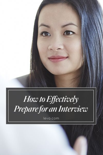How To Effectively Prep For Your Next #jobinterview! Www.levo.com #