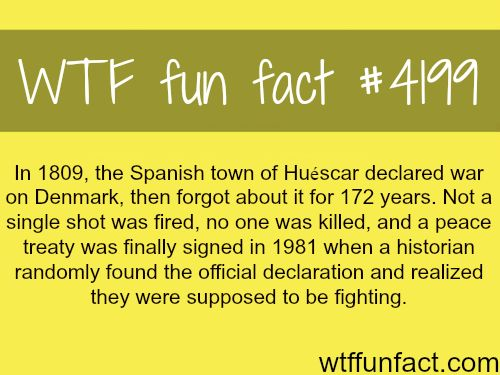 Spanish town of Huescar declared war on Denmark -  WTF fun facts