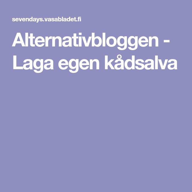 Alternativbloggen - Laga egen kådsalva