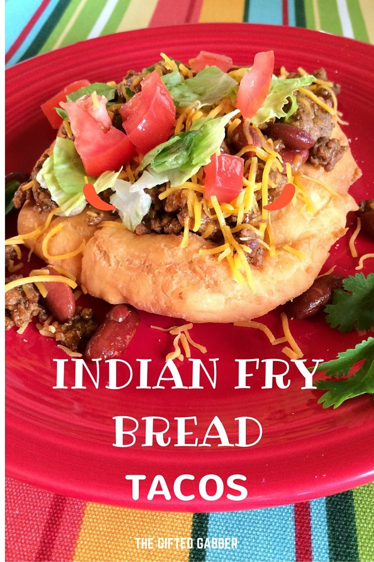 Indian Fry Bread Tacos - The Gifted Gabber - Taco Night - Fried Bread - Fried Dough - Fry Bread Recipe - Indian Fry Bread Recipe - Taco ideas - Easy Dinner Ideas - Delicious dinner recipes