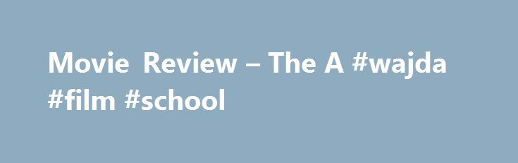"""Movie Review – The A #wajda #film #school http://south-dakota.remmont.com/movie-review-the-a-wajda-film-school/  # Noah Hawley says this season of Fargo """"might be the last"""" BioWare's next game is called Anthem Netflix is very sorry for killing Sense8. which is absolutely dead EA and the director of Brothers: A Tale Of Two Sons announce prison-breakout game A Way Out """"Fight Night"""" """"The Few Who Dare"""" """"Empress Of Mars"""" """"Kimmy And The Trolley Problem!"""" Spend Sunday night with the fierce ladies…"""
