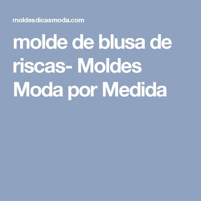 molde de blusa de riscas- Moldes Moda por Medida