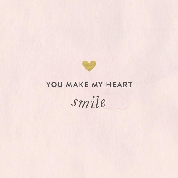 you make my heart smile.