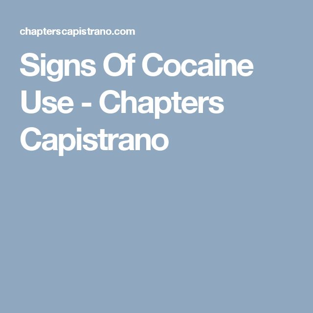 Signs Of Cocaine Use - Chapters Capistrano
