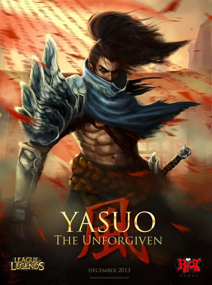 YASUO. My serene state of mind. My understanding of the meaning of a double edged sword. My favorite fun to play character at any given time knowing that I can win or lose the game at any given time. (YEAH FUCK YOU VAYNE)  Follow the Winds, but always watch your back ;)