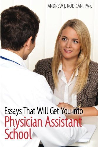 Essays That Will Get You into Physician Assistant School