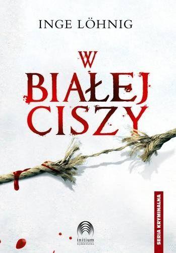 Inge Löhnig: W białej ciszy - http://lubimyczytac.pl/ksiazka/154015/w-bialej-ciszy