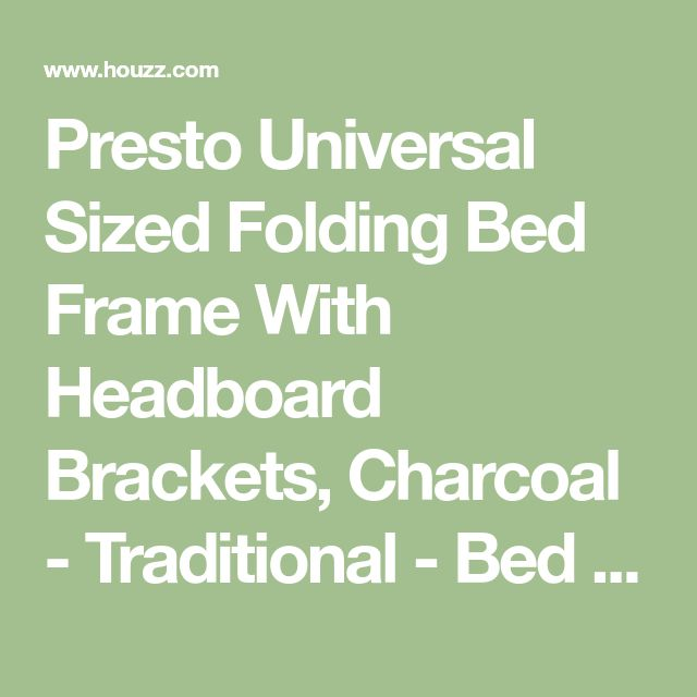 Presto Universal Sized Folding Bed Frame With Headboard Brackets, Charcoal - Traditional - Bed Frames - by Fashion Bed Group