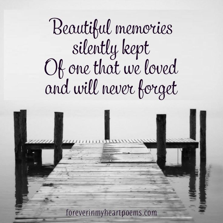Memories Of A Loved One Quotes Delectable Best 25 In Memory Quotes Ideas On Pinterest  In Loving Memory