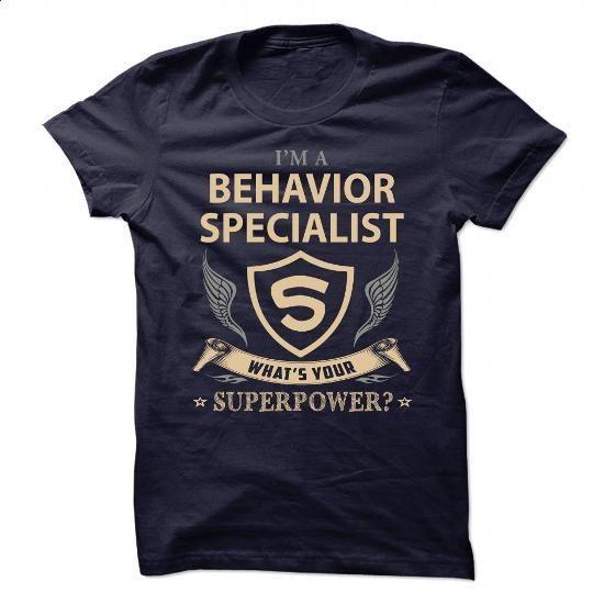 BEHAVIOR SPECIALIST - WHAT IS UR SUPERPOWER - #man gift #retirement gift. MORE INFO => https://www.sunfrog.com/Automotive/BEHAVIOR-SPECIALIST--WHAT-IS-UR-SUPERPOWER-89627677-Guys.html?60505