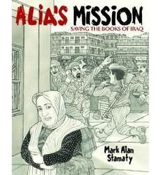 Alia's Mission: Saving the Books from Iraq by Mark Alan Stamaty