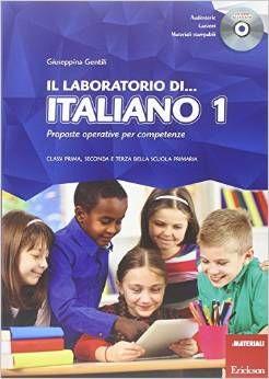 Il laboratorio di... italiano libro di italiano per laboratori di scrittura, lettura e comprensione adatto ai primi tre anni della scuola primaria di primo grado.