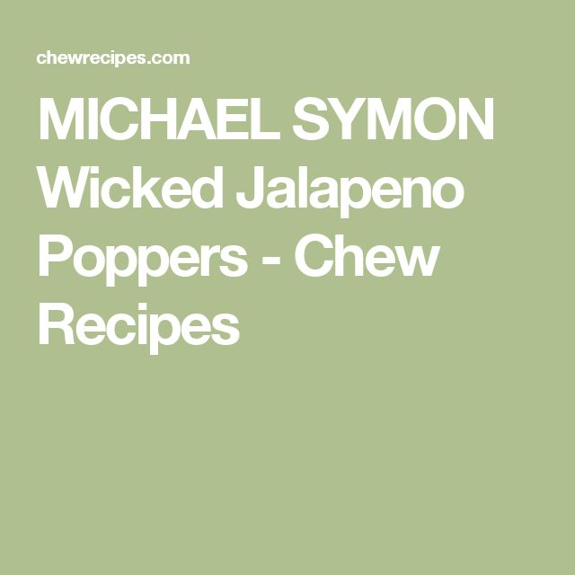 MICHAEL SYMON Wicked Jalapeno Poppers - Chew Recipes