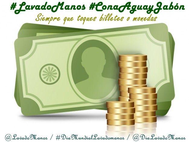 Todos los días manipulamos dinero. #LavadoManos #ConAguayJabón después de tocar monedas o billetes.
