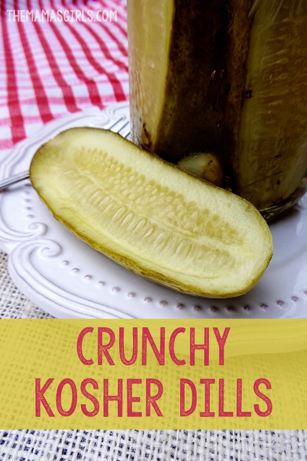 Crunchy Kosher Dills Recipe  |  The Mama's Girls