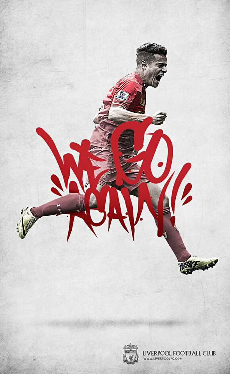 Liverpool FC Philippe Coutinho  We Go Again