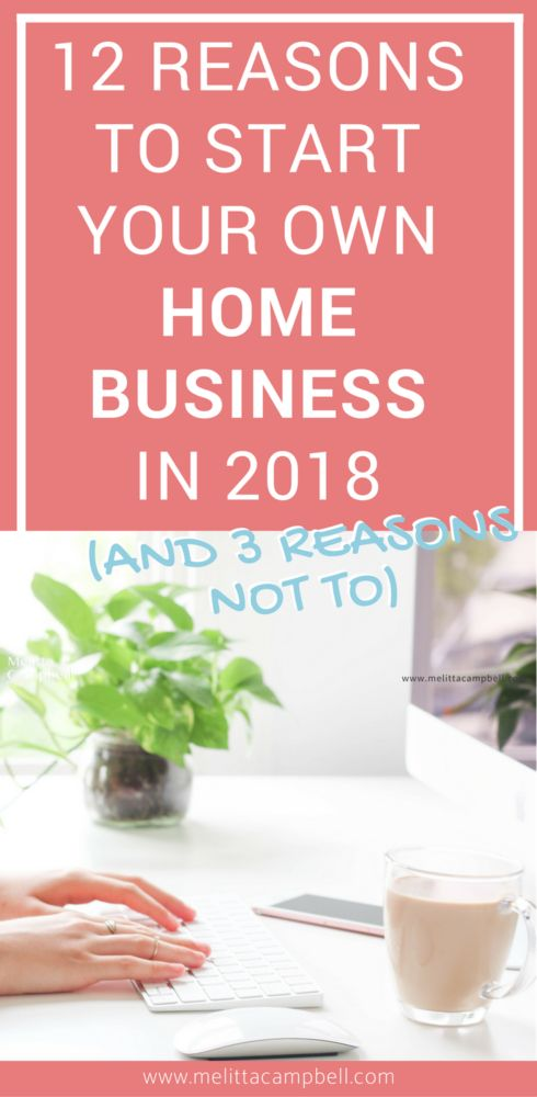 12 Reasons to Start Your Own Home Business in 2018.  Looking for more income, more time, more choices? Start your own part-time side-hustle and enjoy all this and more!  #HomeBusiness #Opportunity