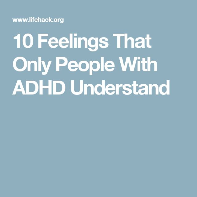 10 Feelings That Only People With ADHD Understand