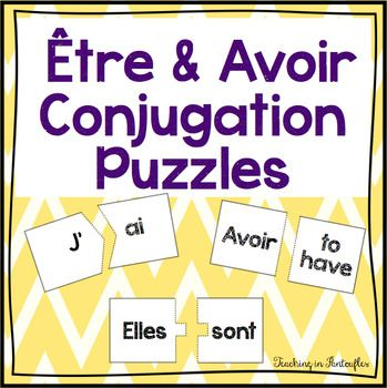 French Verbs Être and Avoir Conjugation Puzzles   Fun classroom activities. French verbs conjugation. Struggling students