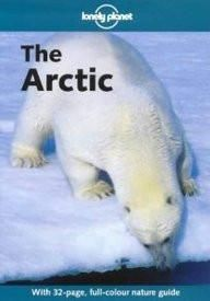 Lonely Planet The Arctic (Lonely Planet Travel Guides)  Paper Back
