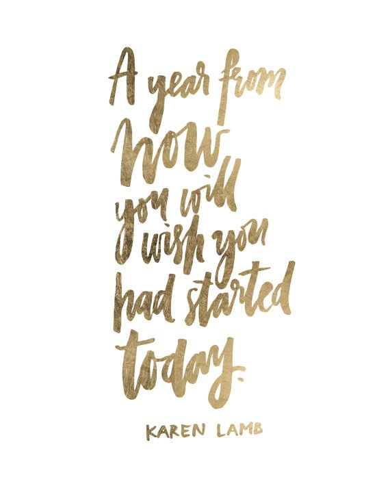 Year Now Wish Started Today Handwritten Handlettered Inspirational Calligraphic Gold Foil Leaf Quote Poster Prints Printable Decor Art Gift