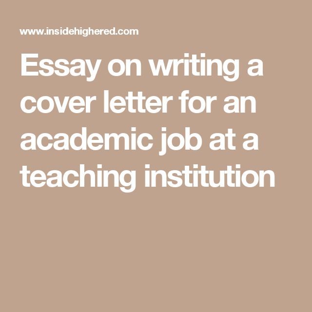 Essay on writing a cover letter for an academic job at a teaching institution