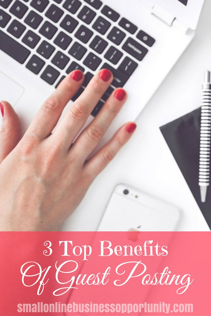 Guest Posting is an amazing way to grow your online business. Here are the Top 3 Benefits of Guest Posting.   #GuestPost #GuestPosting #BenefitsGuestPosting