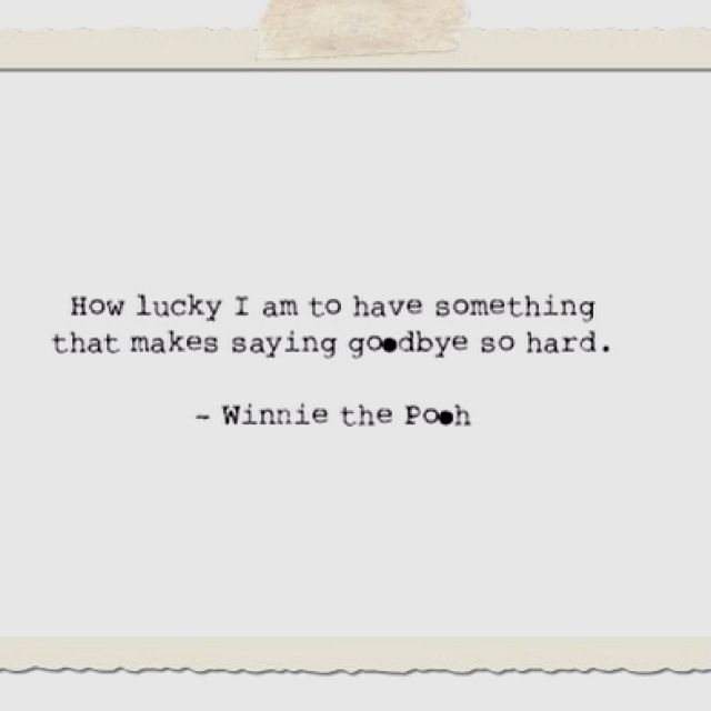 : Words Of Wisdom, Remember This, Pooh Bears, Quote, So True, Winniethepooh, Winnie The Pooh, Wise Words, Sayings Goodbye